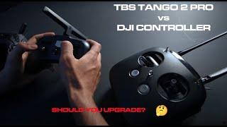 TBS Tango 2 Pro vs DJI Controller // Should You Upgrade?
