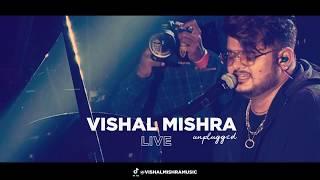 TERE BIN | UNPLUGGED | VISHAL MISHRA LIVE