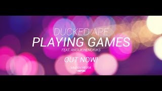 Ducked Ape feat. Anouk Hendrinks - Playing Games (Original Mix