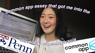 common app essay that got me accepted to the ivy league + tips | upenn