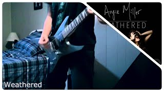 Angie Miller - Weathered (Guitar Cover + Lead Parts)