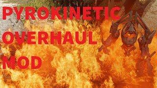 Pyrokinetic Reignited - Pyrokinetic Overhaul MOD