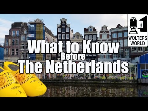 Visit The Netherlands – What to Know Before You Visit The Netherlands
