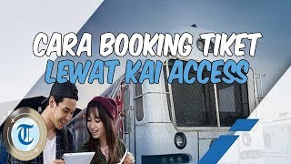 4 Tata Cara Pesan Tiket KA Prameks Lewat Aplikasi KAI Access, Pemesanan Mulai 1 Februari 2019