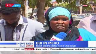 BBI in Meru: Locals share views before the next BBI Rally to be held in Meru County