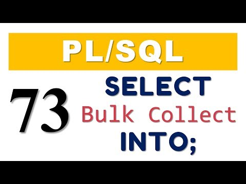 PL/SQL tutorial 73: Bulk Collect with SELECT-INTO statement in Oracle Database