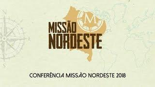 CONFERÊNCIA MISSÃO NORDESTE 2018 - 10-11-18 Manhã