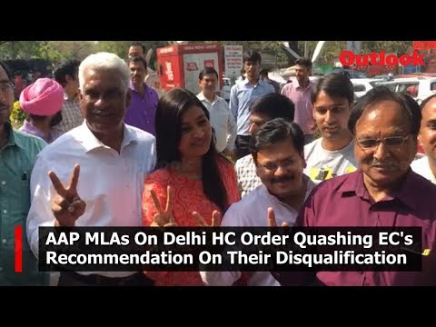 AAP MLAs On Delhi HC Order Quashing EC\s Recommendation On Their Disqualification