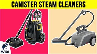 10 Best Canister Steam Cleaners 2019