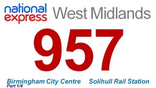 National Express West Midlands: Route #957 (Birmingham - Solihull Rail Station) [Part 1/4]