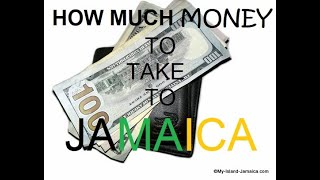 HOW MUCH MONEY TO TAKE TO JAMAICA  Jamaica Q & A Series