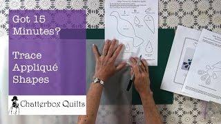 Tracing Appliqué Shapes - Got 15 Minutes? Episode 7