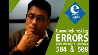 Common Web Hosting Errors: 504 & 508 - - Episode 15