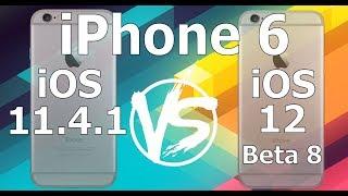 Speed Test : iPhone 6 - iOS 12 Beta 8 vs iOS 11.4.1 (iOS 12 Public Beta 6 Build 16A5357b)