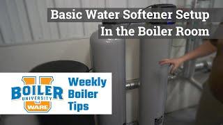 Basic Water Softener Setup in the Boiler Room- Weekly Boiler Tips