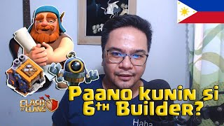 Paano nga ba kunin si 6th Builder sa Clash of Clans? (Tagalog/English)