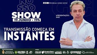 Programa Nosso Show - 06/07/2020