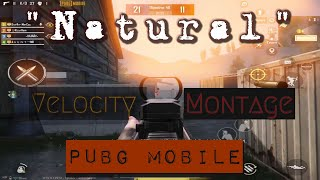 Velocity Montage | PubG MobilE | ft Imagine Dragons (Natural)