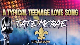 Tate McRae   A Typical Teenage Love Song (Karaoke Version)