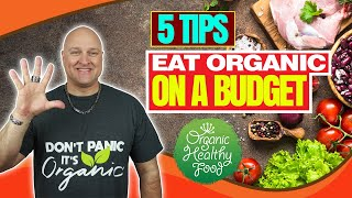 How To Eat Organic On A Budget (Why Eat Organic Food)