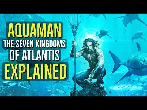 Aquaman (THE 7 KINGDOMS OF ATLANTIS) Explained
