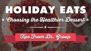 Holiday Eats: Choosing the Healthier Dessert