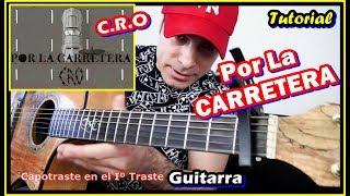 🎸 C.R.O - POR LA CARRETERA GUITARRA Tutorial 2019 ACORDES