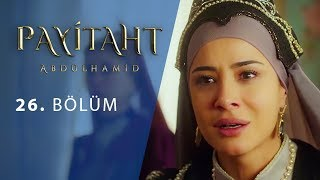 Payitaht Abdulhamid episode 26 with English subtitles Full HD