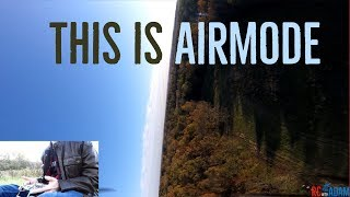 AIR MODE Flight Demo FPV - What is Air Mode? Air Mode VS Acro?? Airmode Explained