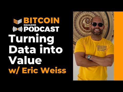 Interview: Turning Data Into Value With Eric Weiss