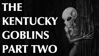 The Kentucky Goblins – Part Two – The Return?
