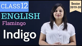 Indigo Class 12 in Hindi | Class 12 Indigo Explanation | Class 12 - Flamingo | Chapter 5 | Part 1