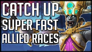 CATCH UP FAST - Allied Races Release Next Week, Are YOU Ready? | WoW BfA