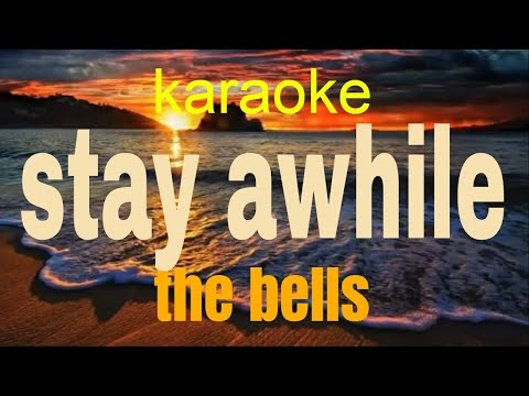 The Bells - Stay Awhile - Karaoke Direct
