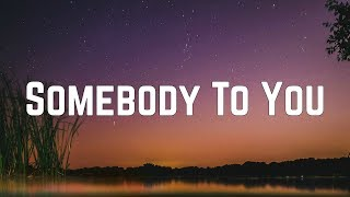 The Vamps   Somebody To You Ft. Demi Lovato (Lyrics)