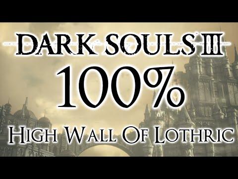 Dark Souls 3 100% Walkthrough #2 High Wall Of Lothric  (All Items & Secrets)