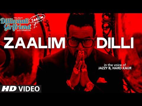 Zaalim Dilli Ft Hard Kaur  Jazzy B