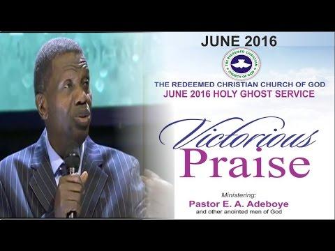 Pastor E.A Adeboye Sermon @ RCCG June 2016 HOLY GHOST SERVICE