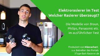 Rasierer Test: Übersicht der besten Elektrorasierer für Männer (Braun, Philips, Panasonic etc.)