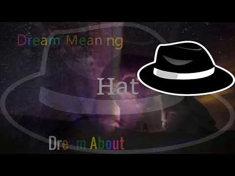 I dream about Hat . What does it mean?