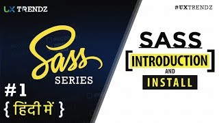 Sass Intro and Install  |  Sass Tutorial in Hindi (2019) [#1]