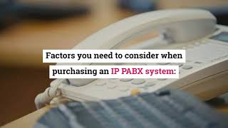 What are the Factors you Need to Consider When Purchasing IP PABX Systems