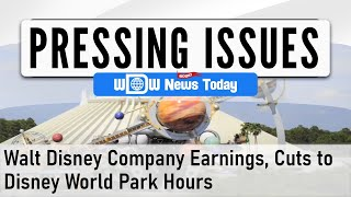 Pressing Issues - Walt Disney Co. Earnings, Cuts To Disney World Park Operating Hours (8/9/2020)