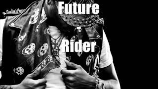 Future - Rider ( Lyrics In Description )