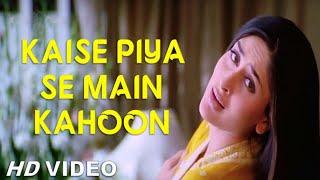 Kaise Piya Se Main Kahoon | Kareena Kapoor   - YouTube
