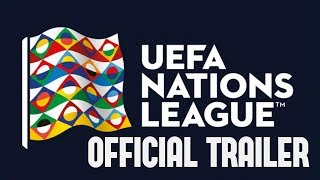 UEFA Nation League 2019 Official Trailer HD