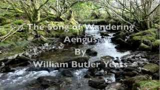 """The Song Of Wandering Aengus""-WB Yeats-Irish Poetry-Beautiful Inspired Nature Poem-Poetry Reading"