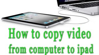 How to Transfer Video from Computer to ipad 2016