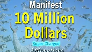 10 Million Dollars - Turbo Charged Affirmations to help you manifest Wealth