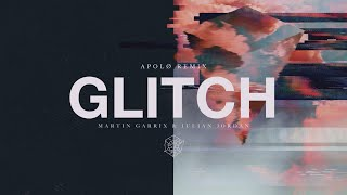 Martin Garrix & Julian Jordan - Glitch (Apolø Mashup)